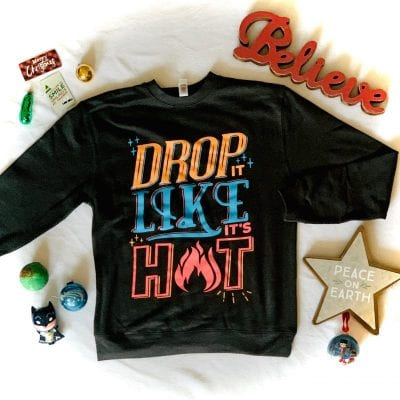 Drop It Like It's Hot Sweatshirt